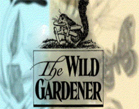 野生植物园丁, The wild gardener