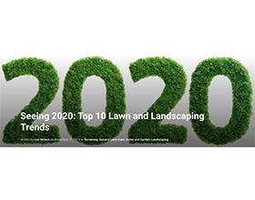 展望2020:十大草坪和景观趋势 Seeing 2020: Top 10 Lawn and Landscaping Trends